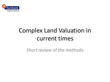 Complex Land Valuation in current times Short review of the methods.