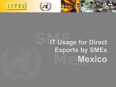 Mex SME IT Usage for Direct Exports by SMEs Mexico.