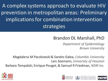 A complex systems approach to evaluate HIV prevention in metropolitan areas: Preliminary implications for combination intervention strategies Brandon DL.