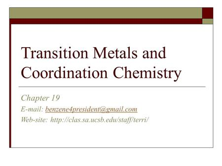 Transition Metals and Coordination Chemistry Chapter 19   Web-site: