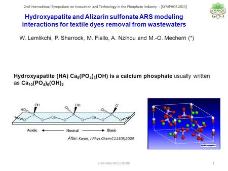 2nd International Symposium on Innovation and Technology in the Phosphate Industry - [SYMPHOS 2013] Hydroxyapatite and Alizarin sulfonate ARS modeling.