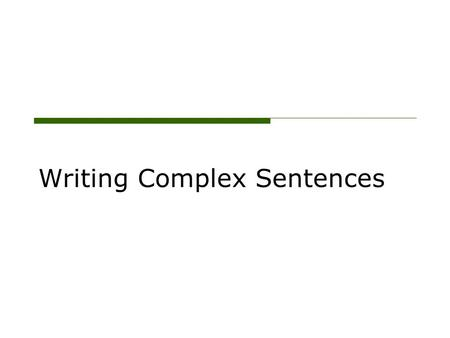 Writing Complex Sentences