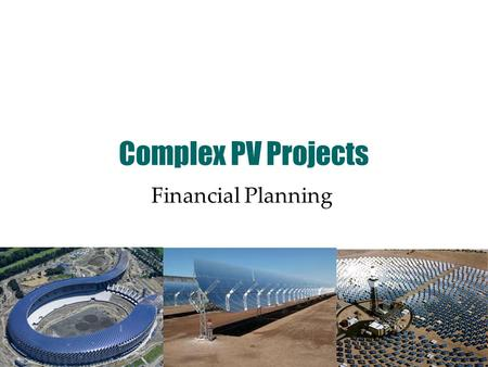 Complex PV Projects Financial Planning. Overview Impact of FITs Development, capital & operational costs Bulk discounts Income Returns Roof options Scenario.
