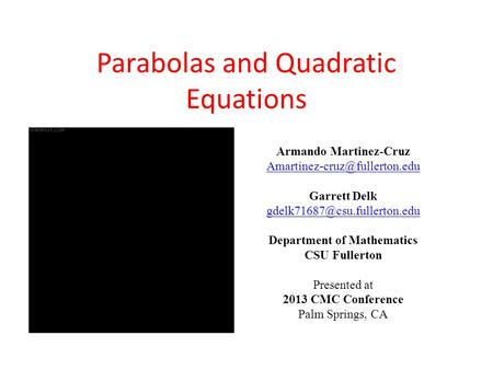 Armando Martinez-Cruz Garrett Delk Department of Mathematics CSU Fullerton Presented at 2013.