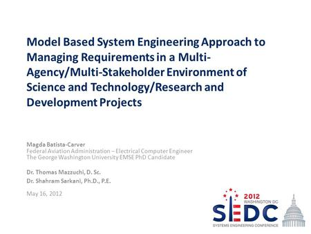 Model Based System Engineering Approach to Managing Requirements in a Multi-Agency/Multi-Stakeholder Environment of Science and Technology/Research and.
