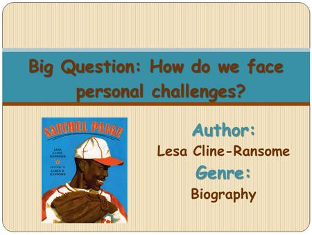 Author: Lesa Cline-Ransome Genre: Biography