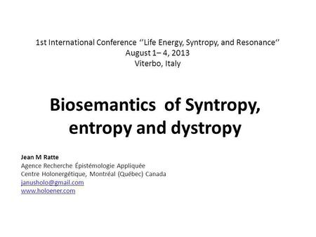Biosemantics of Syntropy, entropy and dystropy