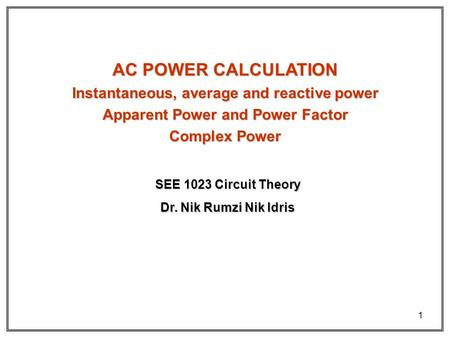 AC POWER CALCULATION Instantaneous, average and reactive power