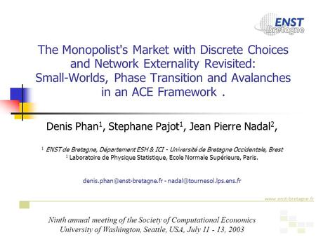 1 The Monopolist's Market with Discrete Choices and Network Externality Revisited: Small-Worlds, Phase Transition and Avalanches in an ACE Framework. Denis.