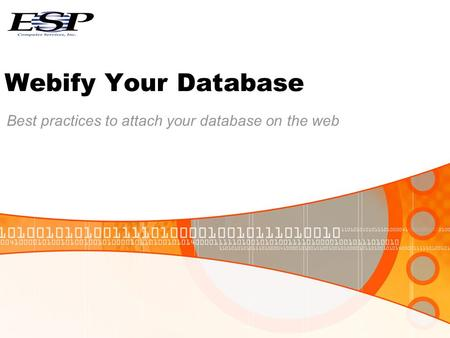 Webify Your Database Best practices to attach your database on the web.