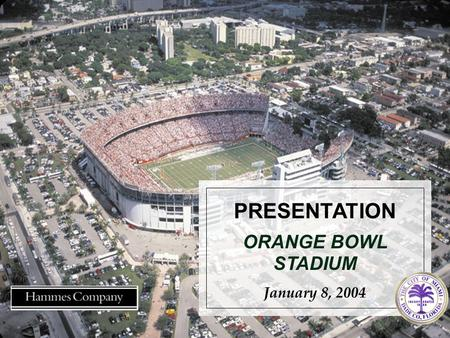 PRESENTATION January 8, 2004 ORANGE BOWL STADIUM.
