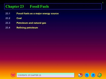 Chapter 23 Fossil Fuels 23.1 Fossil fuels as a major energy source