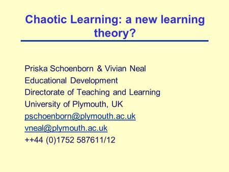 Priska Schoenborn & Vivian Neal Educational Development Directorate of Teaching and Learning University of Plymouth, UK