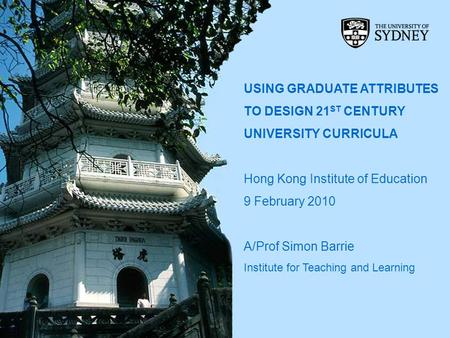 USING GRADUATE ATTRIBUTES TO DESIGN 21ST CENTURY UNIVERSITY CURRICULA