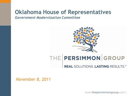 November 8, 2011 Oklahoma House of Representatives Government Modernization Committee.