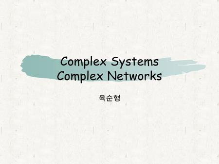 Complex Systems Complex Networks. Complex Systems What is the definition of complex systems? Is there any difference between the complex systems and complicated.