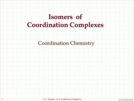 Isomers of Coordination Complexes Coordination Chemistry