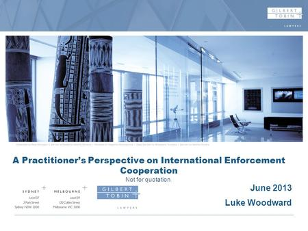 Recent Developments in Australian Competition Law A Practitioners Perspective on International Enforcement Cooperation Not for quotation. June 2013 Luke.