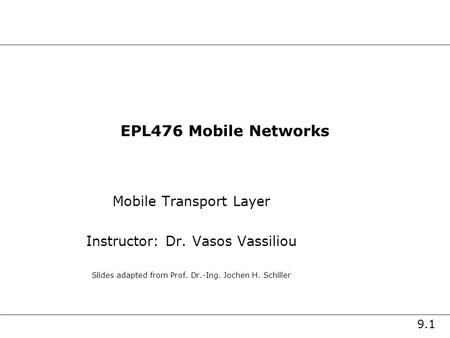 EPL476 Mobile Networks Mobile Transport Layer