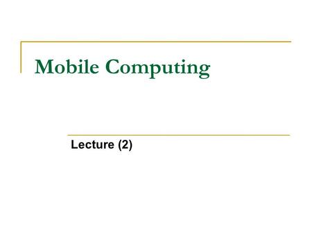 Mobile Computing Lecture (2).
