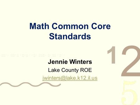 Math Common Core Standards Jennie Winters Lake County ROE