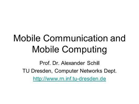 <strong>Mobile</strong> Communication and <strong>Mobile</strong> Computing