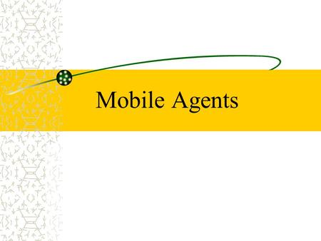 Mobile Agents. 2 Introduction Mobile agent is a distributed computing paradigm. It has become viable, with recent technologies such as those provided.