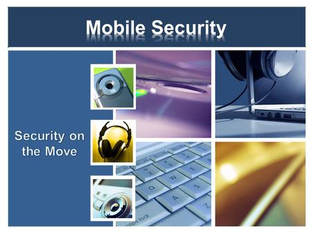 Identify risks with mobile devices: Portable data storage Wireless connections 3 rd party applications Data integrity Data availability 2.