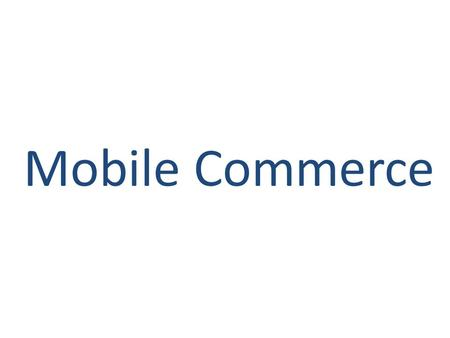 Mobile Commerce.