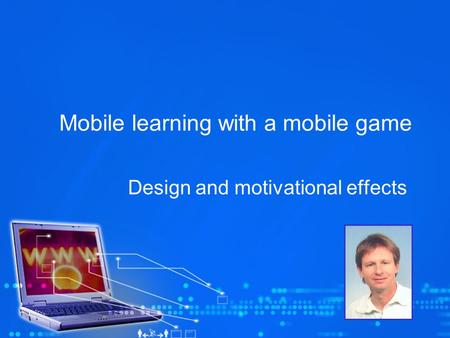 Mobile learning with a mobile game Design and motivational effects.
