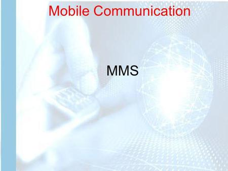 Mobile Communication MMS.