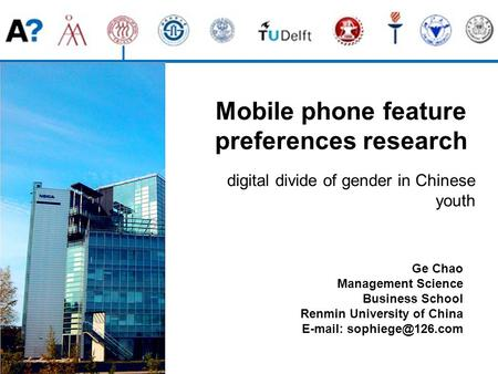 Mobile phone feature preferences research digital divide of gender in Chinese youth Ge Chao Management Science Business School Renmin University of China.