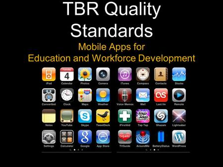 TBR Quality Standards Mobile Apps for Education and Workforce Development.