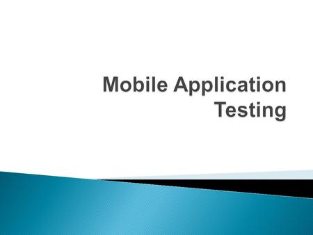 What is Mobile Application Testing?: It is somewhat similar to software testing but the testing will be performed on a mobile device instead of performing.