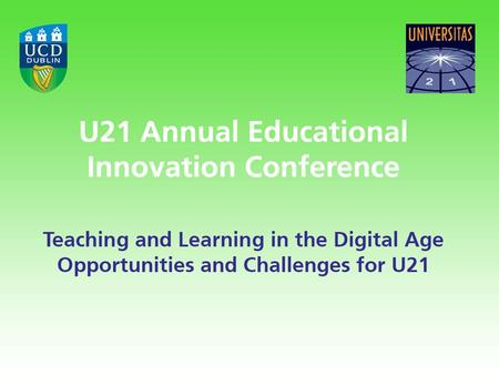 U21 Educational Innovation Conference University College Dublin 31 October – 01 November 2013 Exploring the Cost & Benefits of Online Innovation Diana.