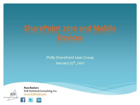 Philly SharePoint User Group January 25 th, 2012.