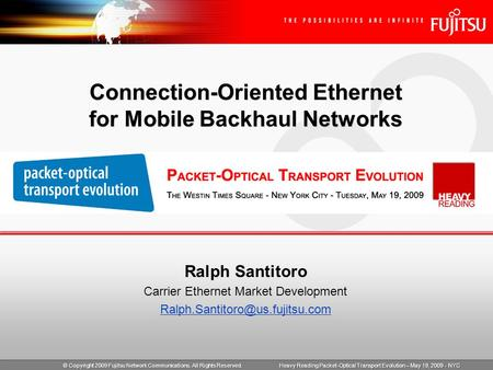 Heavy Reading Packet-Optical Transport Evolution – May 19, 2009 - NYC Ralph Santitoro Carrier Ethernet Market Development