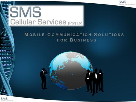 M OBILE C OMMUNICATION S OLUTIONS FOR B USINESS. SMS Cellular Services (Pty) Ltd (SCS) was established in 1999 and is one of the leading WASPs in South.