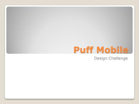 Puff Mobile Design Challenge.