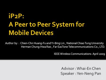 Advisor : Whai-En Chen Speaker : Yen-Neng Pan 1 Author by : Chien-Chn Huang-Fu and Yi-Bing Lin, National Chiao Tung University. Herman Chung-Hwa Rao, Far.