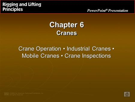 Chapter 6 Cranes Crane Operation • Industrial Cranes • Mobile Cranes • Crane Inspections.