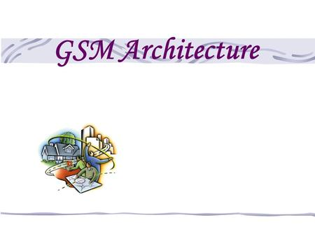 GSM Architecture. 2 Network Components Switching System(SS) Base Station System(BSS)
