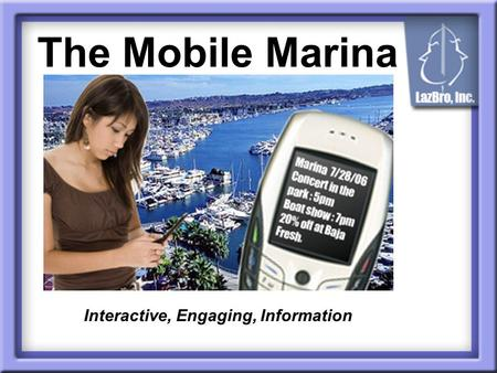 The Mobile Marina Interactive, Engaging, Information.