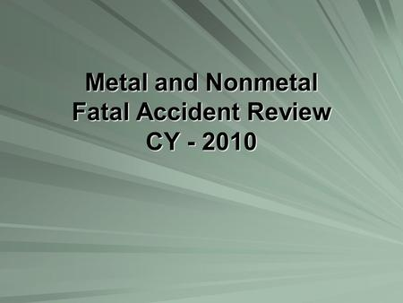 Metal and Nonmetal Fatal Accident Review CY - 2010.