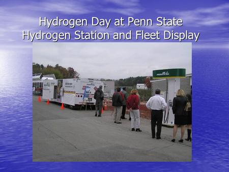 Hydrogen Day at Penn State Hydrogen Station and Fleet Display.