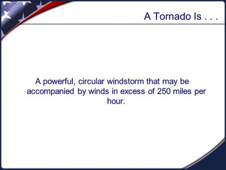 a definition of a tornado a violently rotating column A tornado is a violent, rotating column of air that extends from the base of a thunderstorm to the earth's surface tornadoes are also known as twisters or cyclones.