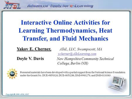 Interactive Online Activities for Learning Thermodynamics, Heat Transfer, and Fluid Mechanics Yakov E. Cherner, ATeL, LLC, Swampscott, MA