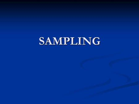 SAMPLING. Point Sampling DescriptionAdvantagesDisadvantages Individual points chosen on a map (either random or grid reference) are sampled Distribution.
