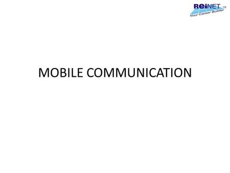 MOBILE COMMUNICATION.
