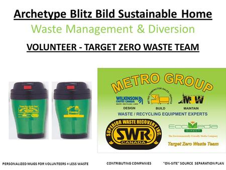 Archetype Blitz Bild Sustainable Home Waste Management & Diversion VOLUNTEER - TARGET ZERO WASTE TEAM PERSONALIZED MUGS FOR VOLUNTEERS = LESS WASTE CONTRIBUTING.